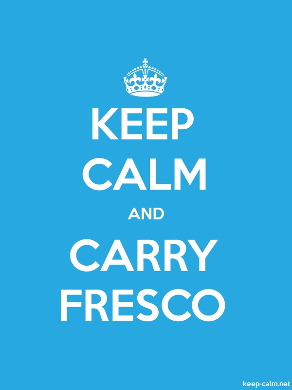 KEEP CALM AND CARRY FRESCO - white/blue - Default (600x800)
