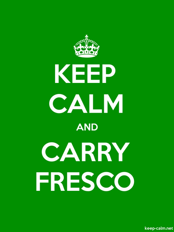 KEEP CALM AND CARRY FRESCO - white/green - Default (600x800)