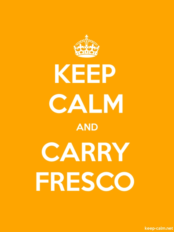 KEEP CALM AND CARRY FRESCO - white/orange - Default (600x800)