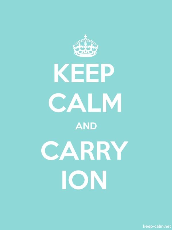 KEEP CALM AND CARRY ION - white/lightblue - Default (600x800)