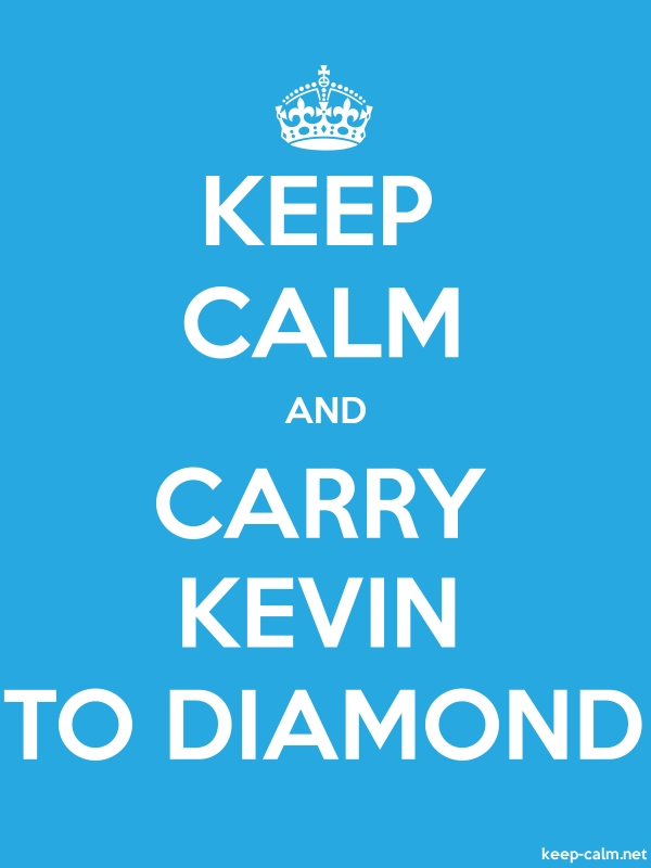 KEEP CALM AND CARRY KEVIN TO DIAMOND - white/blue - Default (600x800)