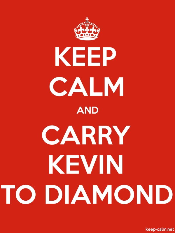 KEEP CALM AND CARRY KEVIN TO DIAMOND - white/red - Default (600x800)
