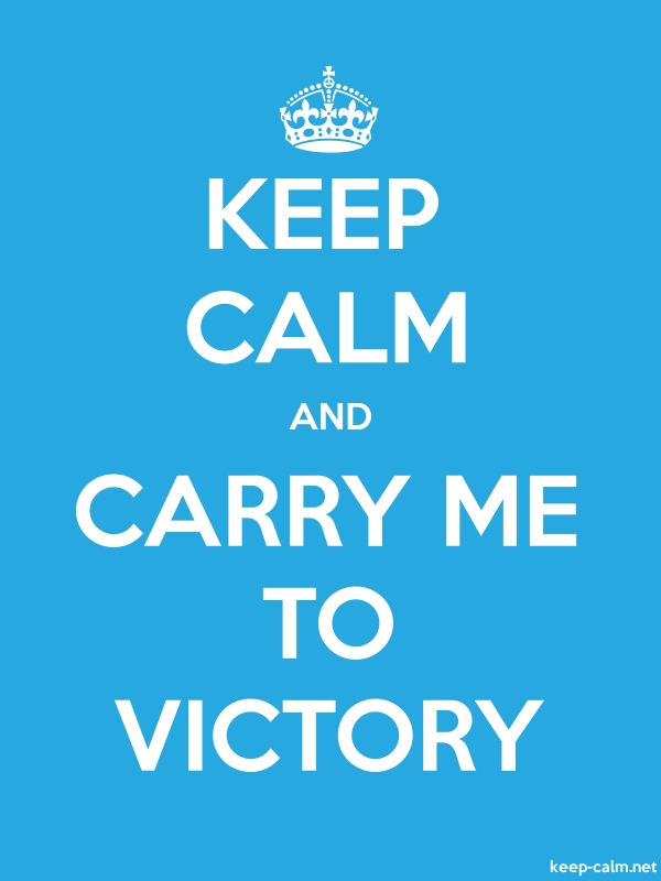 KEEP CALM AND CARRY ME TO VICTORY - white/blue - Default (600x800)