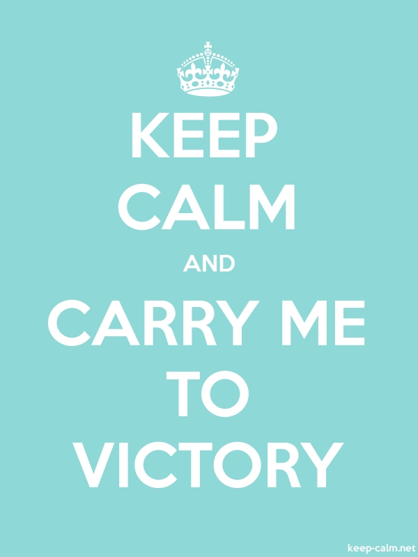 KEEP CALM AND CARRY ME TO VICTORY - white/lightblue - Default (600x800)