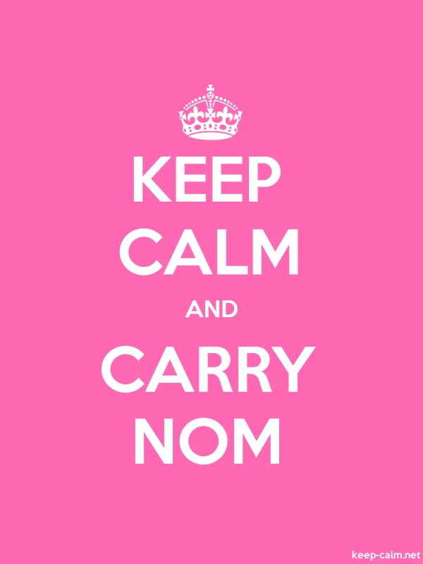KEEP CALM AND CARRY NOM - white/pink - Default (600x800)