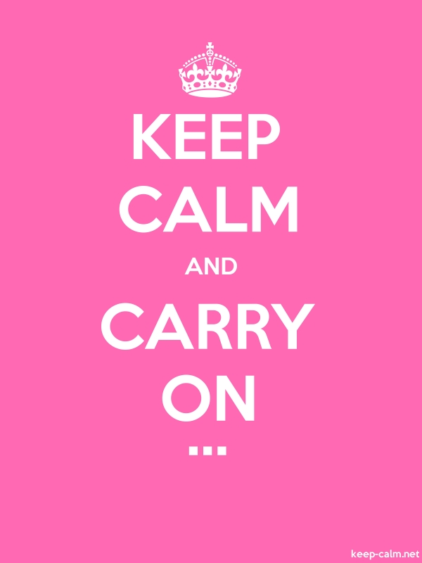 KEEP CALM AND CARRY ON ... - white/pink - Default (600x800)