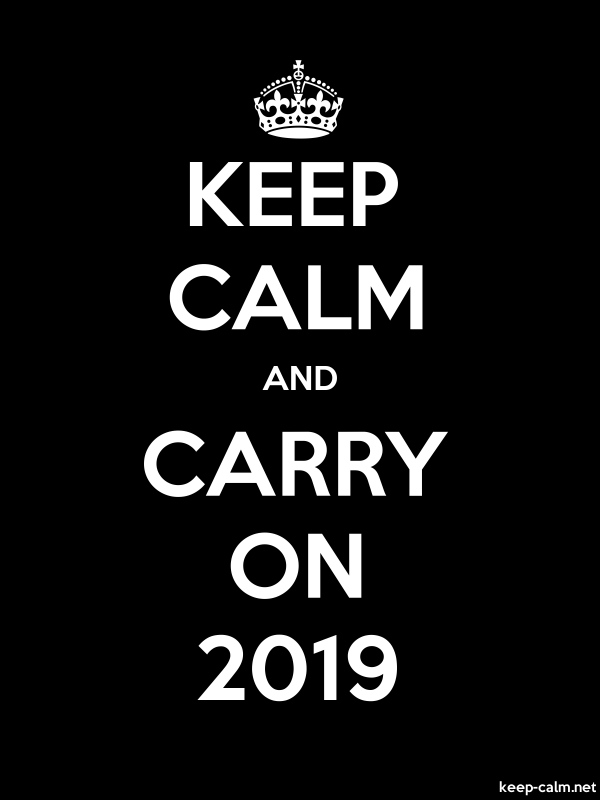KEEP CALM AND CARRY ON 2019 - white/black - Default (600x800)