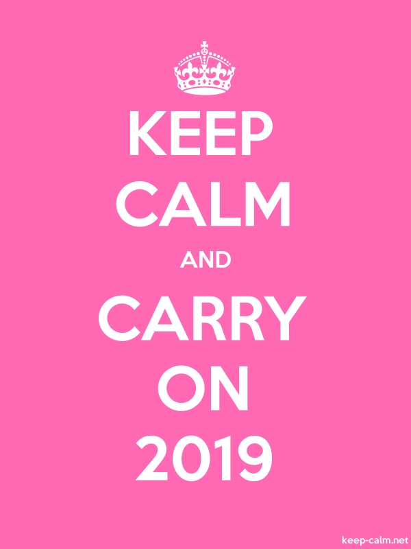 KEEP CALM AND CARRY ON 2019 - white/pink - Default (600x800)