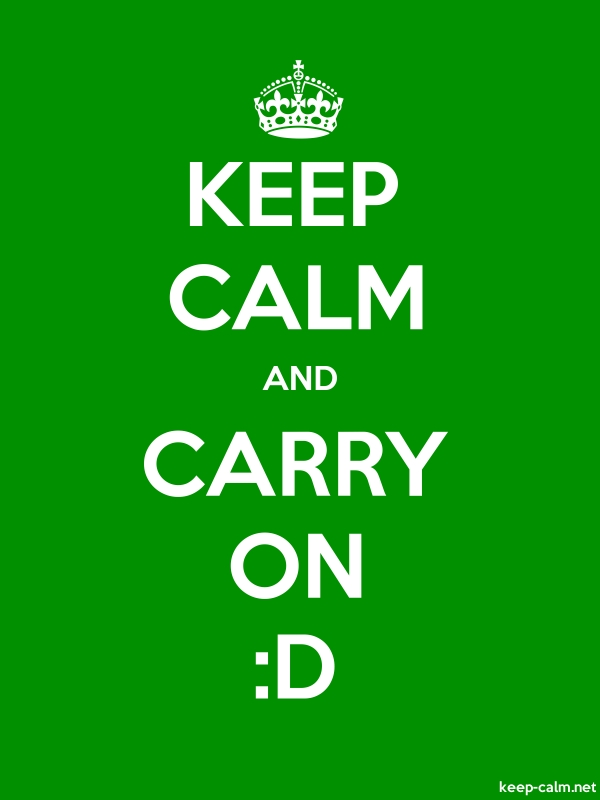 KEEP CALM AND CARRY ON :D - white/green - Default (600x800)