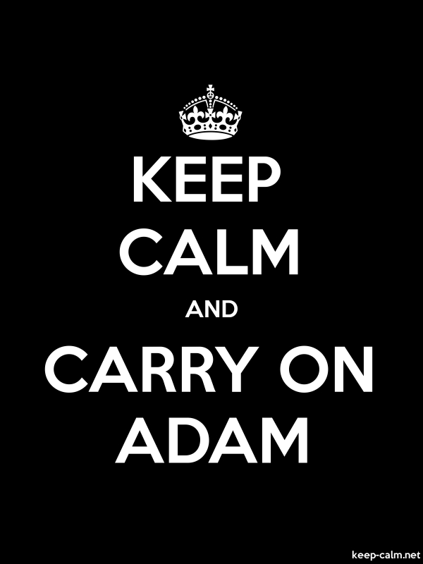 KEEP CALM AND CARRY ON ADAM - white/black - Default (600x800)