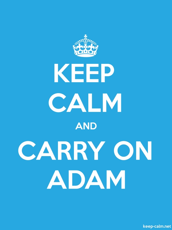 KEEP CALM AND CARRY ON ADAM - white/blue - Default (600x800)