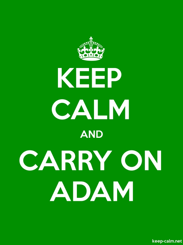 KEEP CALM AND CARRY ON ADAM - white/green - Default (600x800)
