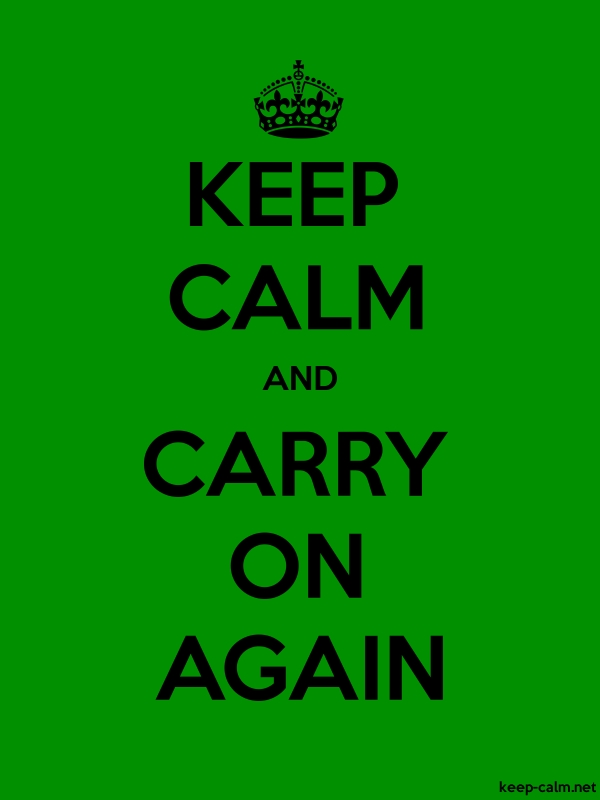 KEEP CALM AND CARRY ON AGAIN - black/green - Default (600x800)
