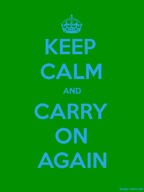 KEEP CALM AND CARRY ON AGAIN - blue/green - Default (600x800)