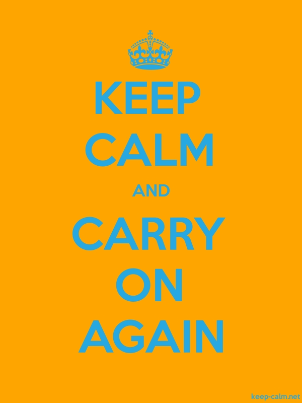 KEEP CALM AND CARRY ON AGAIN - blue/orange - Default (600x800)