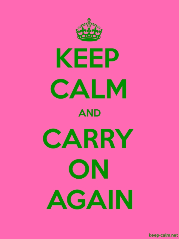 KEEP CALM AND CARRY ON AGAIN - green/pink - Default (600x800)