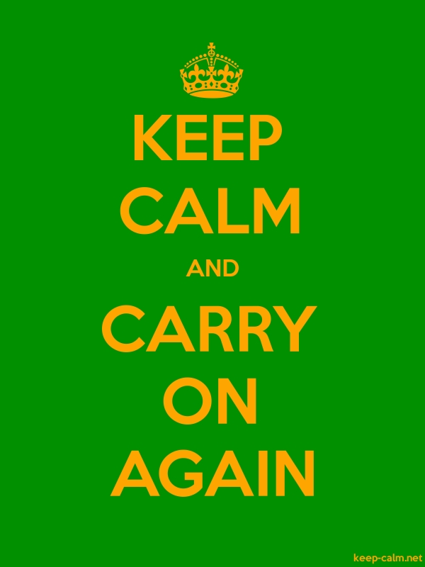 KEEP CALM AND CARRY ON AGAIN - orange/green - Default (600x800)