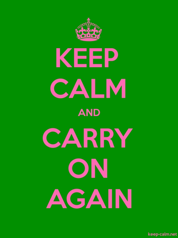 KEEP CALM AND CARRY ON AGAIN - pink/green - Default (600x800)