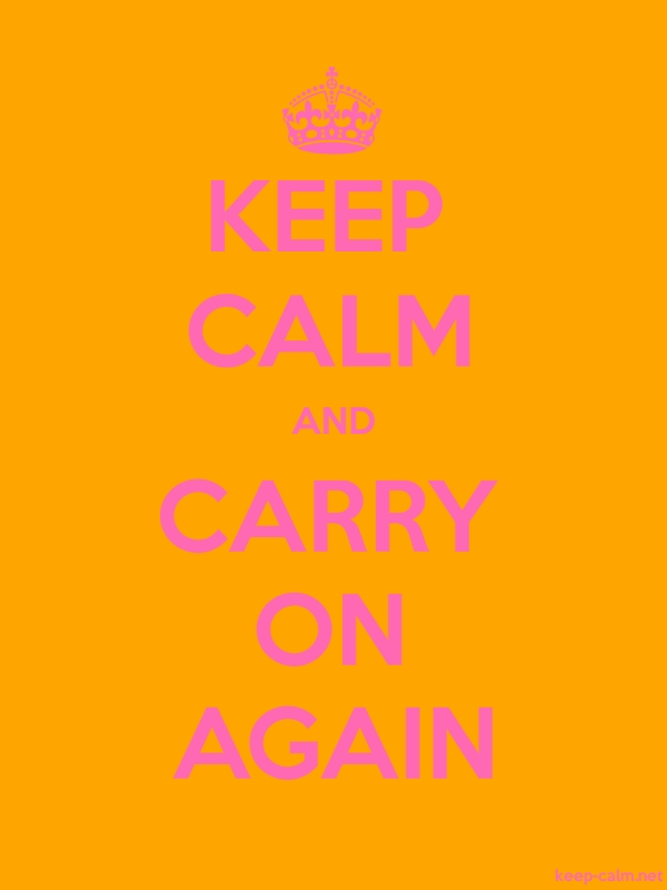KEEP CALM AND CARRY ON AGAIN - pink/orange - Default (600x800)