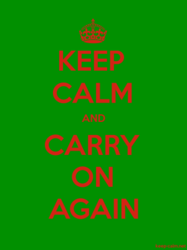 KEEP CALM AND CARRY ON AGAIN - red/green - Default (600x800)