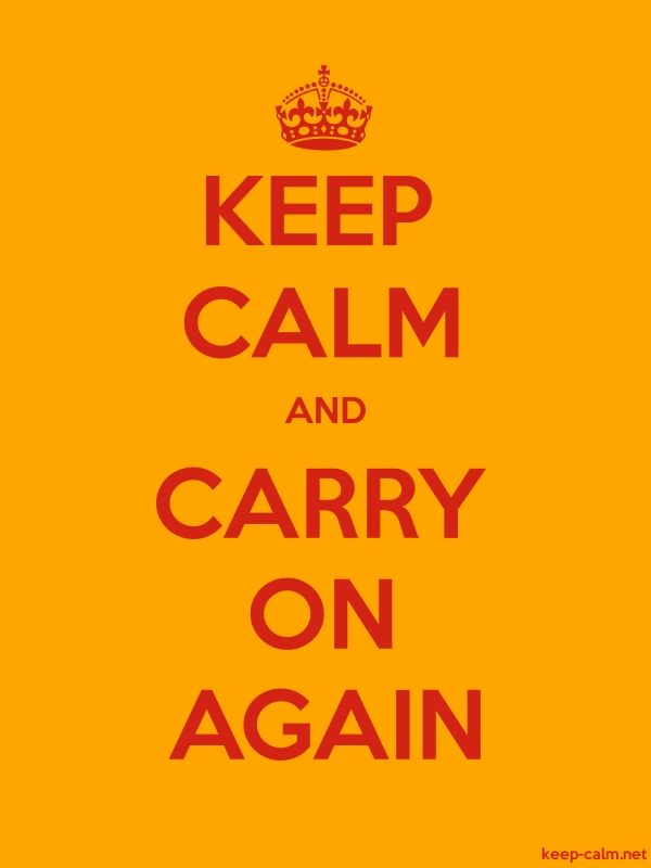 KEEP CALM AND CARRY ON AGAIN - red/orange - Default (600x800)