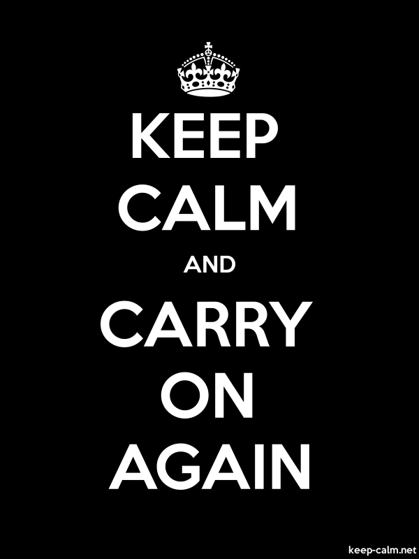 KEEP CALM AND CARRY ON AGAIN - white/black - Default (600x800)