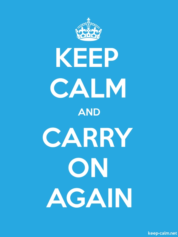 KEEP CALM AND CARRY ON AGAIN - white/blue - Default (600x800)