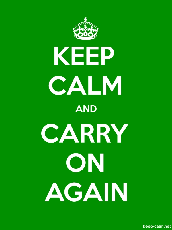 KEEP CALM AND CARRY ON AGAIN - white/green - Default (600x800)