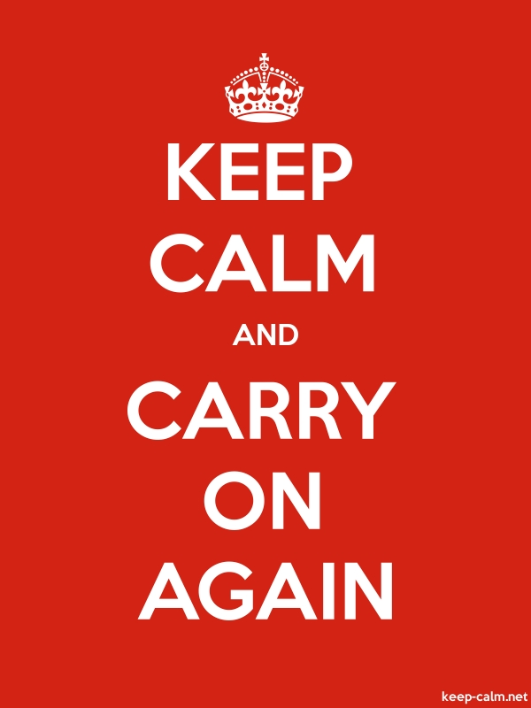 KEEP CALM AND CARRY ON AGAIN - white/red - Default (600x800)