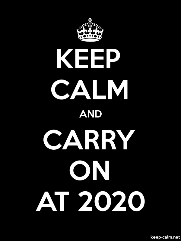 KEEP CALM AND CARRY ON AT 2020 - white/black - Default (600x800)