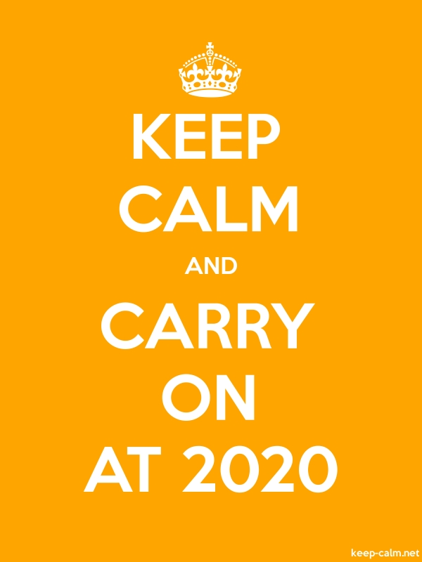 KEEP CALM AND CARRY ON AT 2020 - white/orange - Default (600x800)