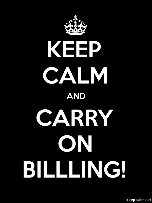 KEEP CALM AND CARRY ON BILLLING! - white/black - Default (600x800)