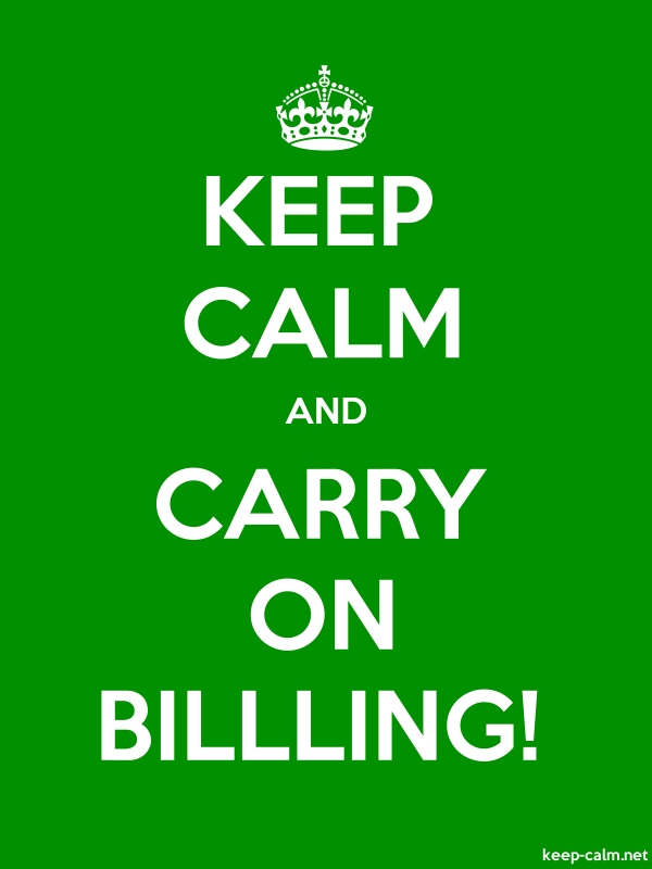 KEEP CALM AND CARRY ON BILLLING! - white/green - Default (600x800)