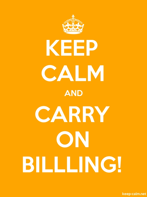 KEEP CALM AND CARRY ON BILLLING! - white/orange - Default (600x800)