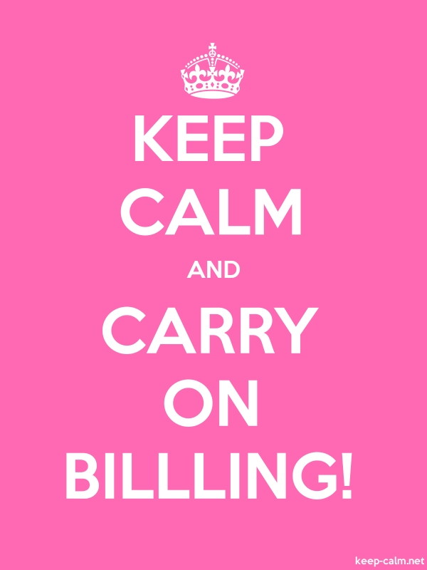 KEEP CALM AND CARRY ON BILLLING! - white/pink - Default (600x800)