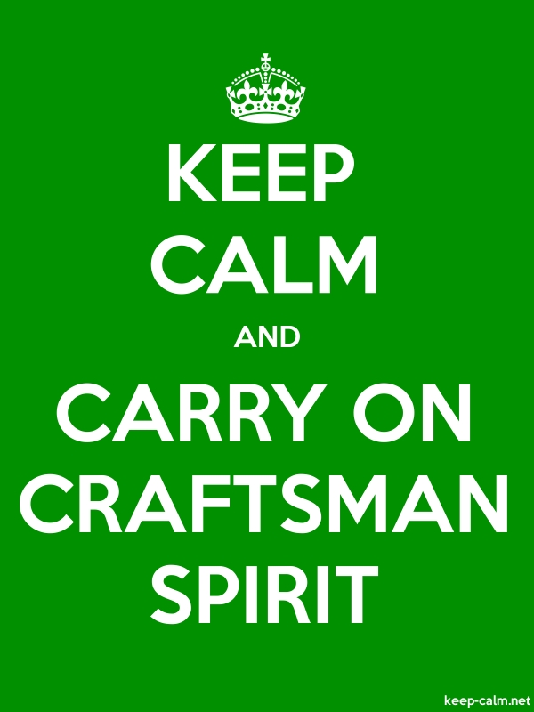 KEEP CALM AND CARRY ON CRAFTSMAN SPIRIT - white/green - Default (600x800)