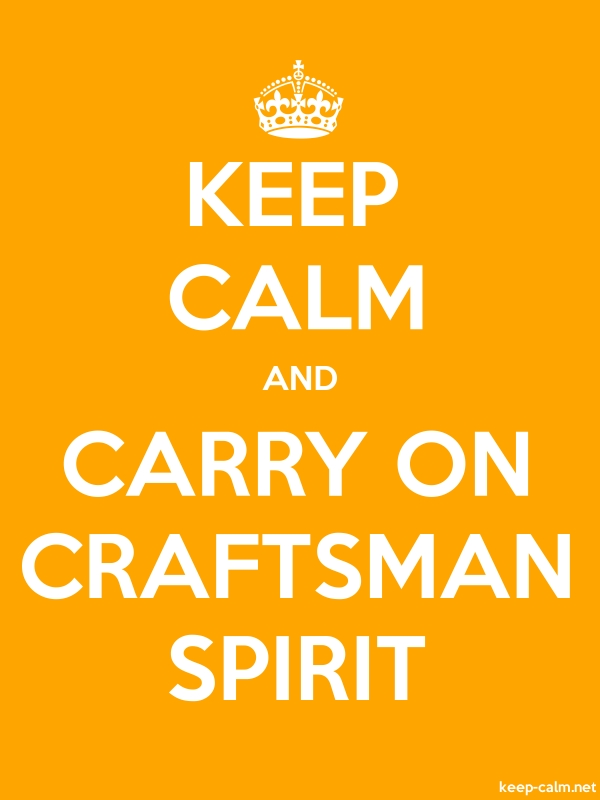 KEEP CALM AND CARRY ON CRAFTSMAN SPIRIT - white/orange - Default (600x800)