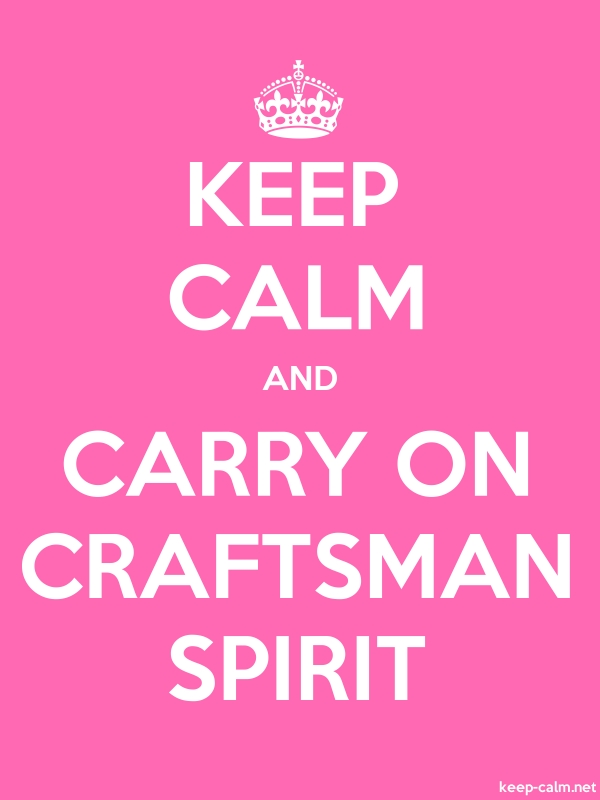 KEEP CALM AND CARRY ON CRAFTSMAN SPIRIT - white/pink - Default (600x800)