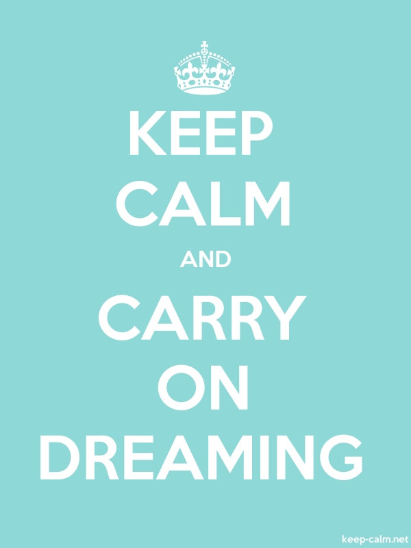 KEEP CALM AND CARRY ON DREAMING - white/lightblue - Default (600x800)