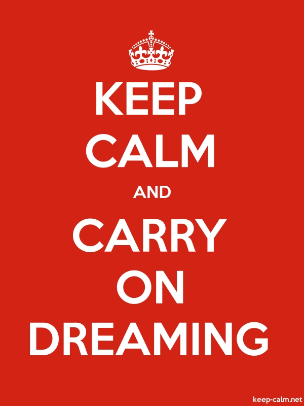 KEEP CALM AND CARRY ON DREAMING - white/red - Default (600x800)