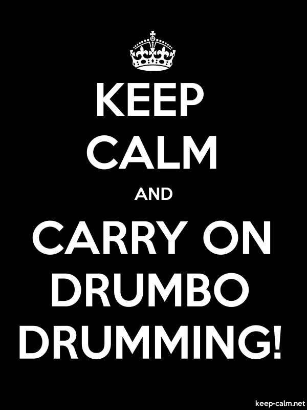 KEEP CALM AND CARRY ON DRUMBO DRUMMING! - white/black - Default (600x800)