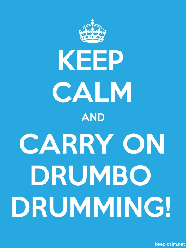 KEEP CALM AND CARRY ON DRUMBO DRUMMING! - white/blue - Default (600x800)