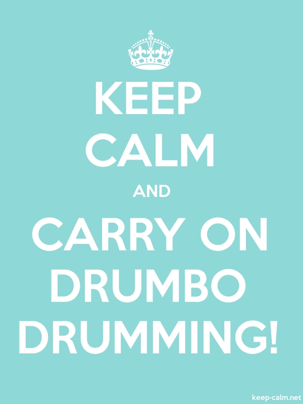 KEEP CALM AND CARRY ON DRUMBO DRUMMING! - white/lightblue - Default (600x800)