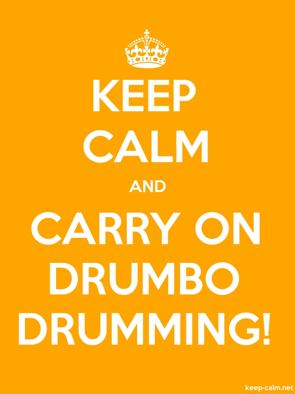 KEEP CALM AND CARRY ON DRUMBO DRUMMING! - white/orange - Default (600x800)