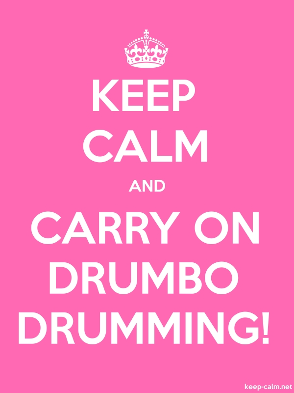KEEP CALM AND CARRY ON DRUMBO DRUMMING! - white/pink - Default (600x800)