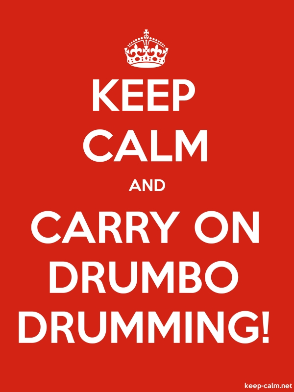 KEEP CALM AND CARRY ON DRUMBO DRUMMING! - white/red - Default (600x800)