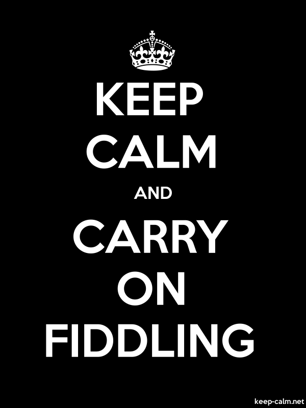 KEEP CALM AND CARRY ON FIDDLING - white/black - Default (600x800)