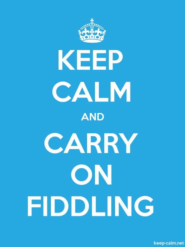 KEEP CALM AND CARRY ON FIDDLING - white/blue - Default (600x800)