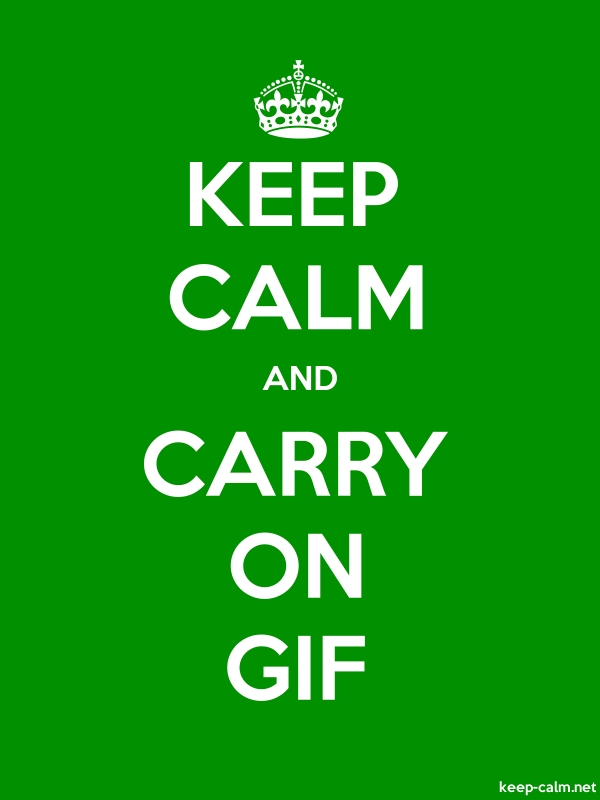 KEEP CALM AND CARRY ON GIF - white/green - Default (600x800)
