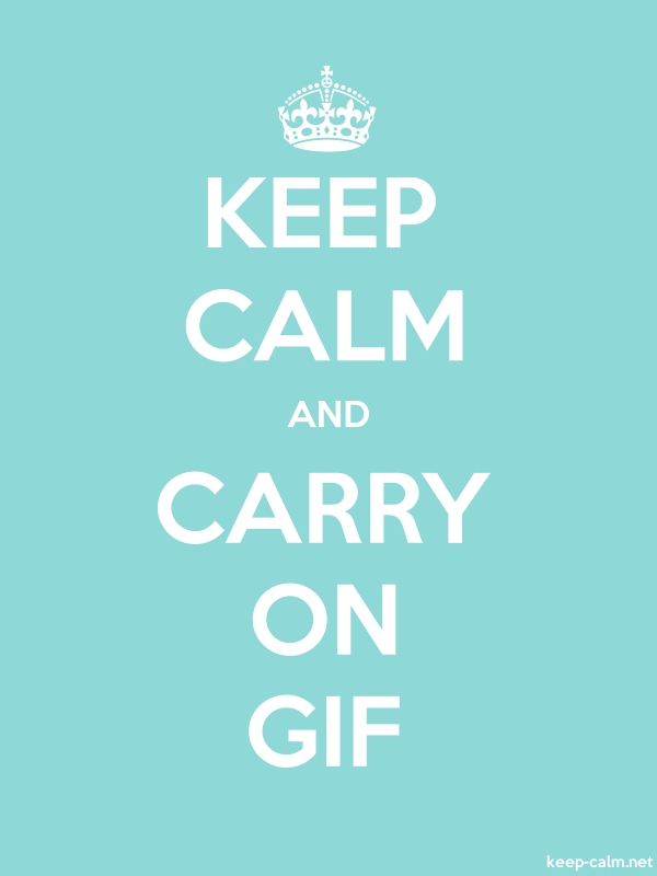 KEEP CALM AND CARRY ON GIF - white/lightblue - Default (600x800)